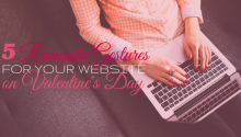 5 Romantic Gestures for your Website on Valentines Day